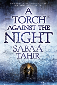Cover image for A Torch Against the Night by Sabaa Tahir