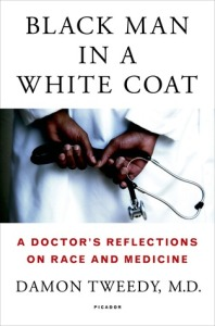 Cover image for Black Man in a White Coat by Damon Tweedy