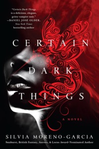 Cover image for Certain Dark Things by Silvia Morena-Garcia