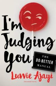 Cover image for I'm Judging You by Luvvie Ajayi