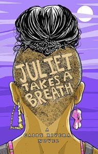 Cover image for Juliet Takes a Breath by Gabby Rivera