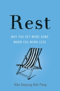 Cover image for Rest by Alex Soojung-Kim Pang