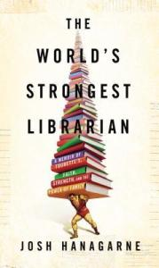 Cover image for The World's Strongest Librarian by Josh Hanagarne