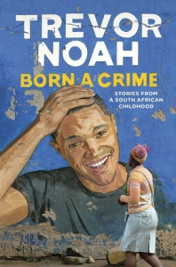 Cover image for Born a Crime by Trevor Noah