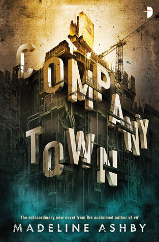 Cover image for Company Town by Madeline Ashby