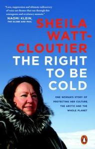 Cover image for The Right to Be Cold by Sheila Watt-Cloutier