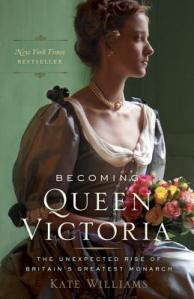 Cover image for Becoming Queen Victoria by Kate Williams