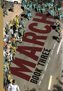 Cover image for March: Book Three by John Lewis and Andrew Aydin with art by Nate Powell