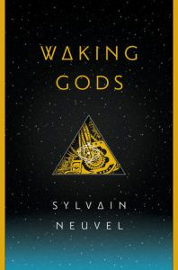 Cover image for Waking Gods by Sylvain Neuvel