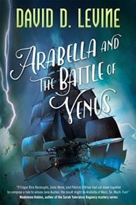 Cover image for Arabella and the Battle of Venus by David D. Levine