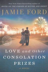 Cover image for Love and Other Consolation Prizes by Jamie Ford