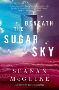 Cover image for Beneath the Sugar Sky by Seanan McGuire