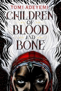 Cover image for Children of Blood and Bone by Tomi Adeyemi