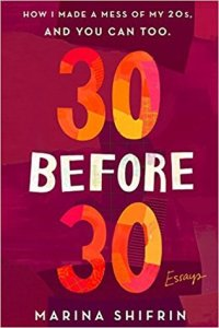 Cover image for 30 Before 30 by Marina Shifrin