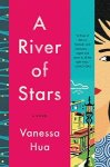 Cover image for A River of Stars by Vanessa Hua