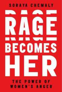 Cover image for Rage Becomes Her by Soraya Chemaly