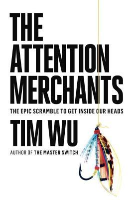 Cover image for The Attention Merchants by Tim Wu