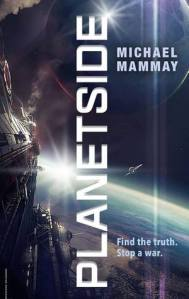 Cover image for Planetside by Michael Mammay