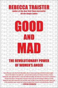 Cover image for Good and Mad by Rebecca Traister