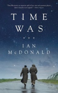 Cover image from Time Was by Ian McDonald