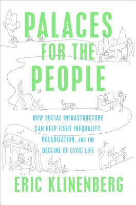 Cover image for Palaces for the People by Eric Klinenberg