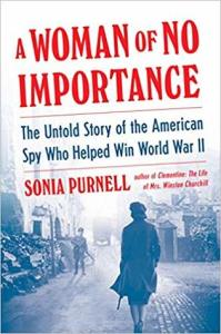 Cover image for A Woman of No Importance by Sonia Purnell