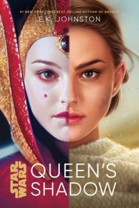 Cover image for Star Wars: Queen's Shadow by E. K. Johnston