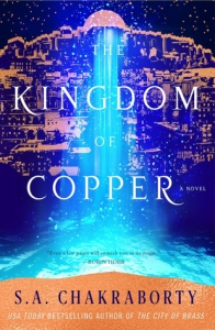 Cover image for The Kingdom of Copper by S. A. Chakraborty