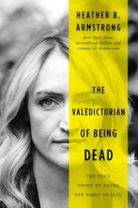 Cover image for The Valedictorian of Being Dead by Heather B. Armstrong