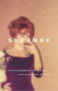 Cover image for Suzanne by Anaïs Barbeau-Lavalette Translated by Rhonda Mullins