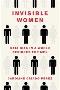 Cover image for Invisible Women by Caroline Criado Perez