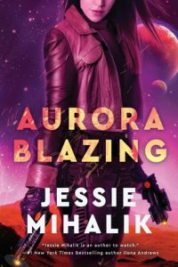 Cover image for Aurora Blazing by Jessie Mihalik