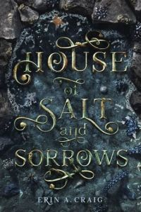 Cover image for House of Salt and Sorrows by Erin A. Craig