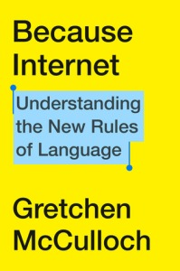 Cover image for Because Internet by Gretchen McCulloch