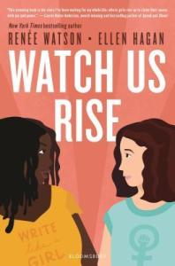 Cover image for Watch Us Rise by Renee Watson and Ellen Hagan