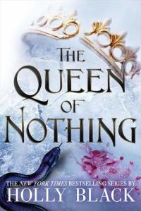 Cover image for The Queen of Nothing by Holly Black