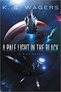 Cover image for A Pale Light in the Dark by K. B. Wagers