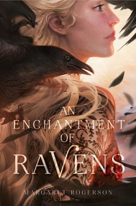 Cover image for An Enchantment of Ravens by Margaret Rogerson