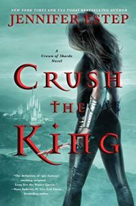 Cover image for Crush the King by Jennifer Estep