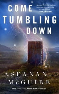 Cover image for Come Tumbling Down by Seanan McGuire