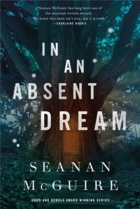 Cover image for In an Absent Dream by Seanan McGuire