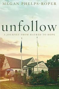 Cover image for Unfollow by Megan Phelps-Roper