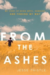 Cover image for From the Ashes by Jesse Thistle