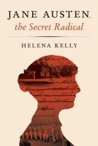 Cover image for Jane Austen, the Secret Radical by Helena Kelly