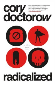 Cover image for Radicalized by Cory Doctorow