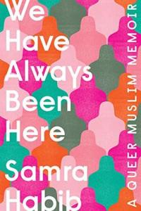 Cover image for We Have Always Been Here by Samra Habib
