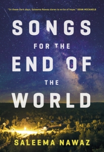 Cover image for Songs for the End of the World by Saleema Nawaz