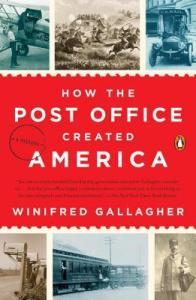 Cover image for How the Post Office Created America by Winifred Gallagher